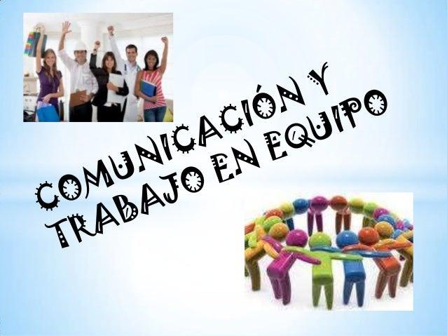 Comunicaci U00d3n En Las Organizaciones Y Trabajo En Equipo