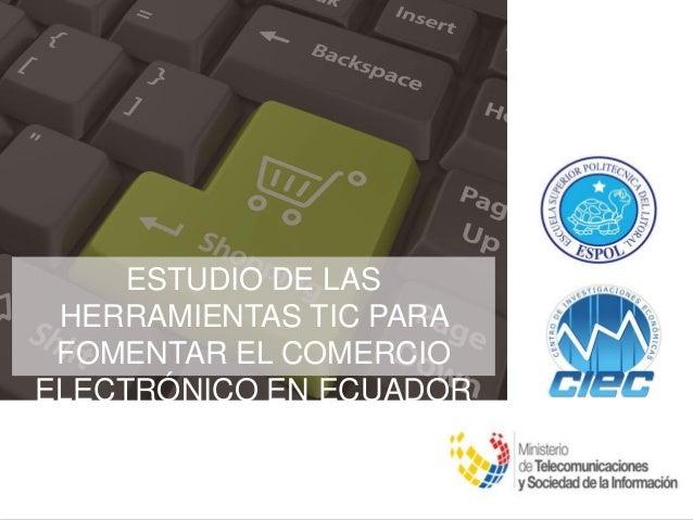ESTUDIO DE LAS HERRAMIENTAS TIC PARA FOMENTAR EL COMERCIO ELECTRÓNICO EN ECUADOR