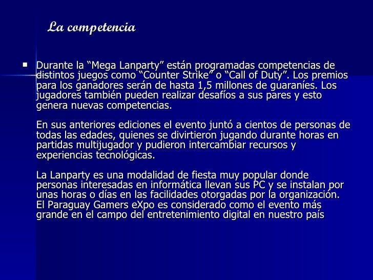 """La competencia   <ul><li>Durante la """"Mega Lanparty"""" están programadas competencias de distintos juegos como """"Counter Strik..."""