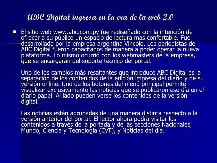 ABC Digital ingresa en la era de la web 2.0   <ul><li>El sitio web www.abc.com.py fue rediseñado con la intención de ofrec...