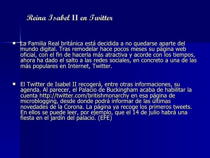 Reina Isabel  II  en Twitter <ul><li>La Familia Real británica está decidida a no quedarse aparte del mundo digital. Tras ...