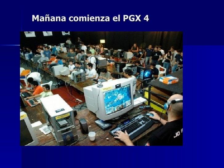 Mañana comienza el PGX 4