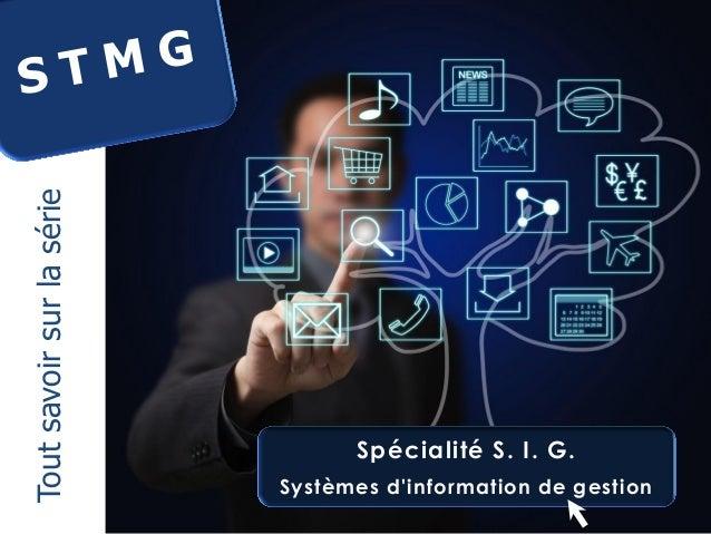 Tout savoir sur la série  Spécialité S. I. G. Systèmes d'information de gestion