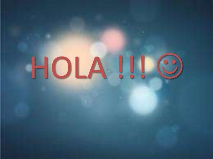 HOLA !!! 
