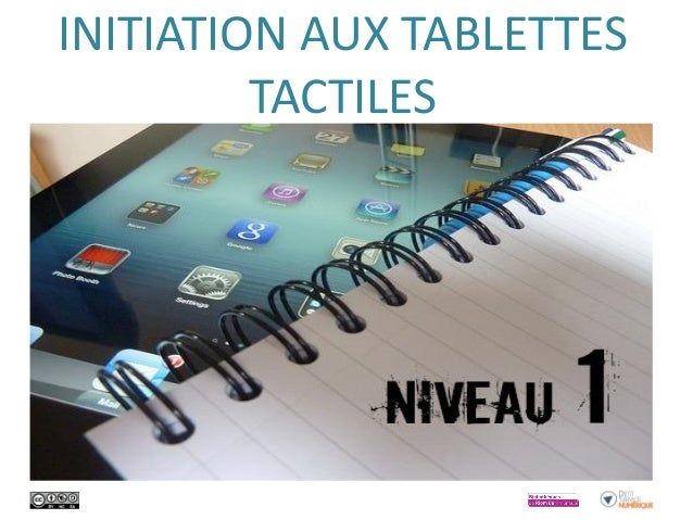 INITIATION AUX TABLETTES TACTILES