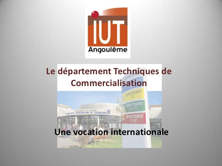 Le département Techniques de      Commercialisation Une vocation internationale