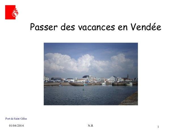 01/04/2014 N.R 1 Passer des vacances en Vendée Port de Saint Gilles