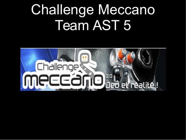 Challenge Meccano Team AST 5