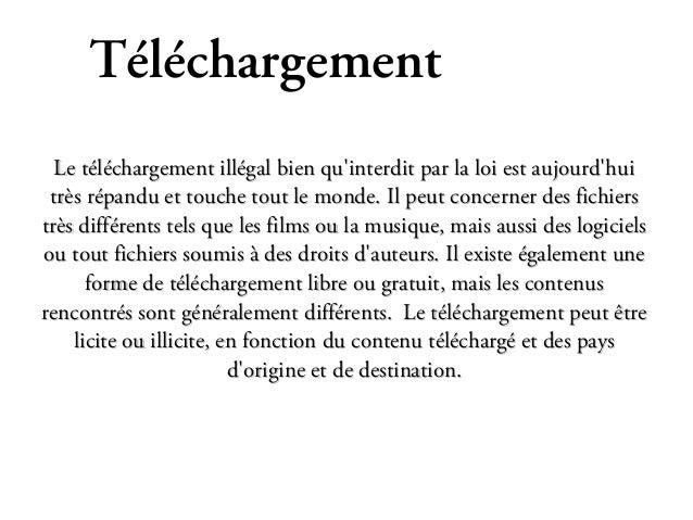 Téléchargement  Le téléchargement illégal bien quinterdit par la loi est aujourdhui très répandu et touche tout le monde. ...