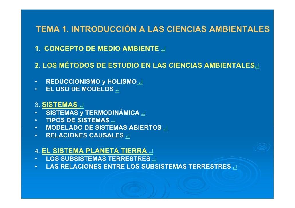 TEMA 1. INTRODUCCIÓN A LAS CIENCIAS AMBIENTALES  1. CONCEPTO DE MEDIO AMBIENTE ↵  2. LOS MÉTODOS DE ESTUDIO EN LAS CIENCIA...