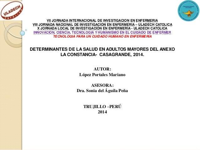 VII JORNADA INTERNACIONAL DE INVESTIGACION EN ENFERMERIA VIII JORNADA NACIONAL DE INVESTIGACIÓN EN ENFERMERÍA – ULADECH CA...