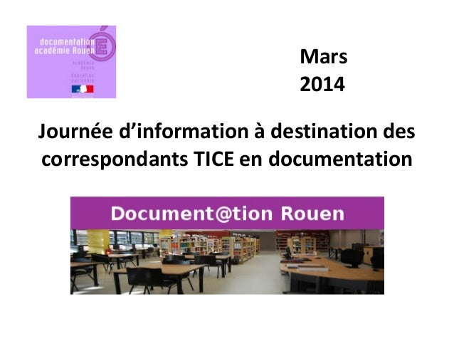 Journée d'information à destination des correspondants TICE en documentation Mars 2014