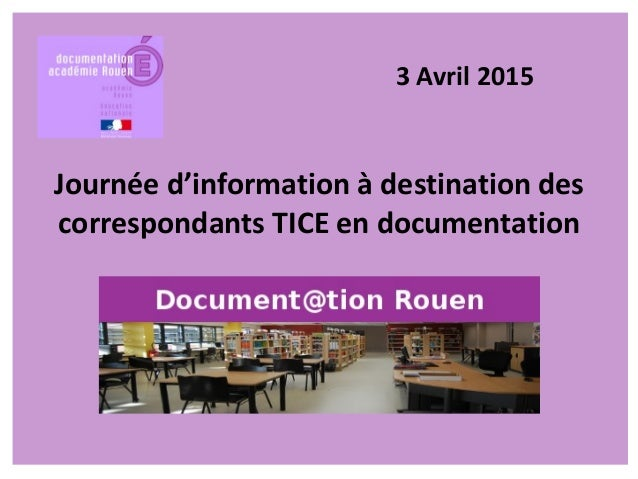 Journée d'information à destination des correspondants TICE en documentation 3 Avril 2015