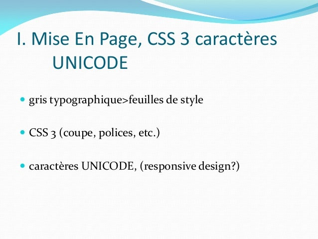 I. Mise En Page, CSS 3 caractères     UNICODE gris typographique>feuilles de style CSS 3 (coupe, polices, etc.) caractè...