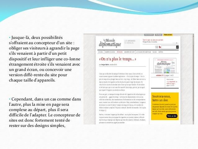 • Jusque-là, deux possibilitéssoffraient au concepteur dun site :obliger ses visiteurs à agrandir la pagesils venaient à p...