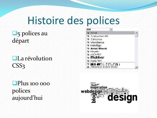 Histoire des polices5 polices audépartLa révolutionCSS3Plus 100 000policesaujourdhui