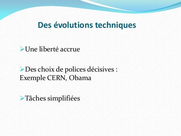 Des évolutions techniquesUne liberté accrueDes choix de polices décisives :Exemple CERN, ObamaTâches simplifiées