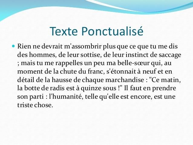 Texte Ponctualisé Rien ne devrait massombrir plus que ce que tu me dis des hommes, de leur sottise, de leur instinct de s...