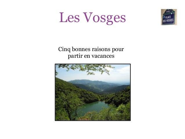 Les VosgesCinq bonnes raisons pourpartir en vacances