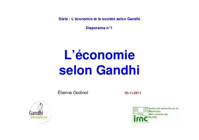 Série : L'économie et la société selon Gandhi Diaporama n°1 L'économie selon Gandhi Étienne Godinot 03.11.2011