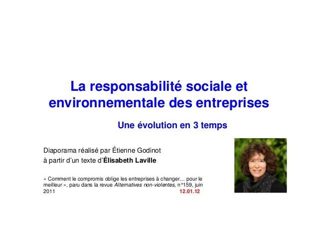 La responsabilité sociale et environnementale des entreprises Une évolution en 3 temps Diaporama réalisé par Étienne Godin...