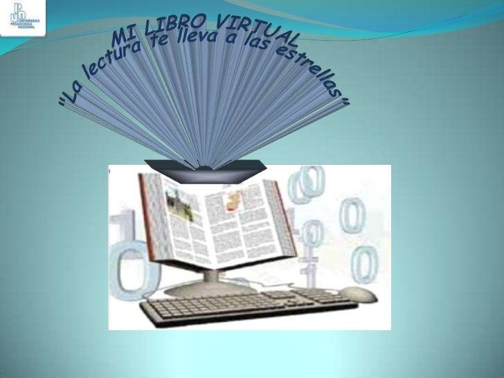 """MI LIBRO VIRTUAL<br />""""La lectura te lleva a las estrellas""""<br />"""