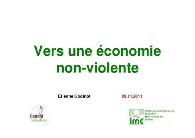 Vers une économie non-violente Étienne Godinot 09.11.2011