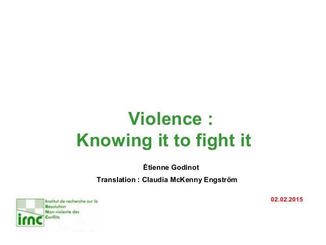 Violence : Knowing it to fight it Étienne Godinot Translation : Claudia McKenny Engström 02.02.2015