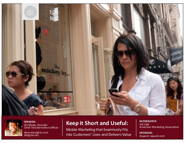 Keep  it  Short  and  Useful:     Mobile  Marke+ng  that  Seamlessly  Fits   into  Customers'  L...