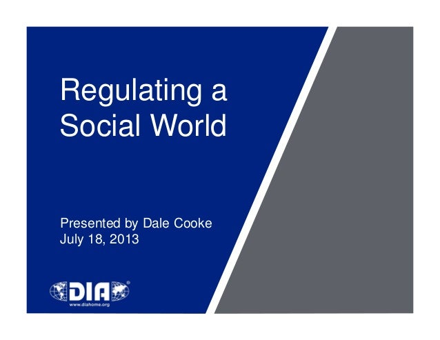 Regulating a Social World Presented by Dale Cooke July 18, 2013