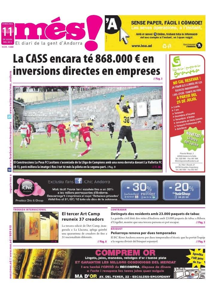 DIMECRES11DE JULIOLDEL 2012NÚM. 1688                                           La CASS encara té 868.000 € en             ...