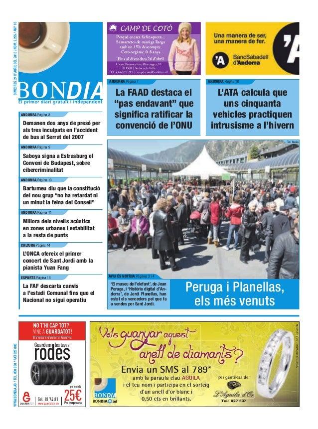 WWW.BONDIA.AD/TEL.808888/FAX828888DIMECRES,24D'ABRILDEL2013/NÚM.2.295/ANY10Els teus trasters a AndorraPertemporadawww.guar...