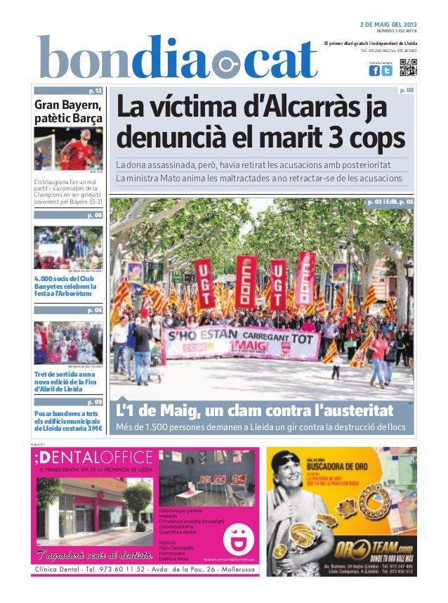 Tel.: 973 260 065 Fax: 973 261 067El primer diari gratuït i independent de LleidaVisita'ns també a:2 DE MAIG DEL 2013Lavíc...