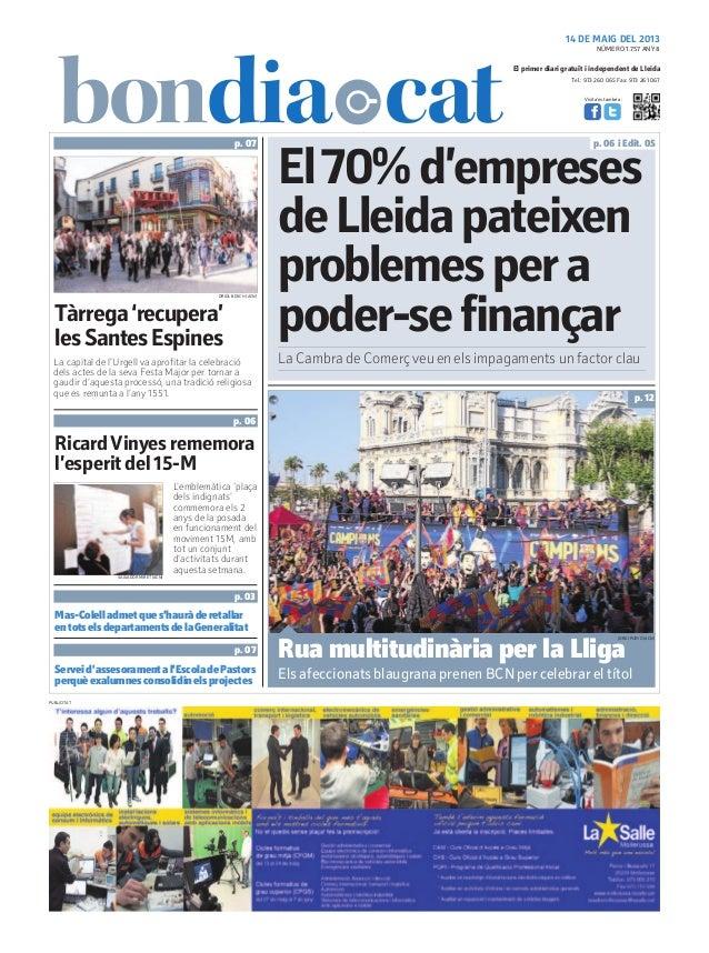 Tel.: 973 260 065 Fax: 973 261 067El primer diari gratuït i independent de LleidaVisita'ns també a:14 DE MAIG DEL 2013Tàrr...