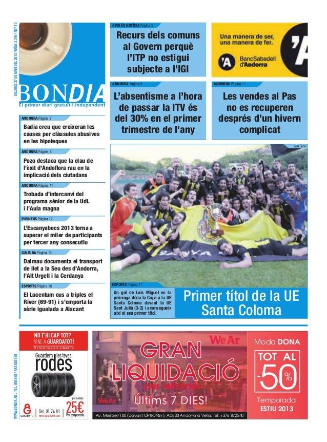 WWW.BONDIA.AD/TEL.808888/FAX828888DILLUNS,27DEMAIGDEL2013/NÚM.2.316/ANY10Els teus trasters a AndorraPertemporadawww.guarda...