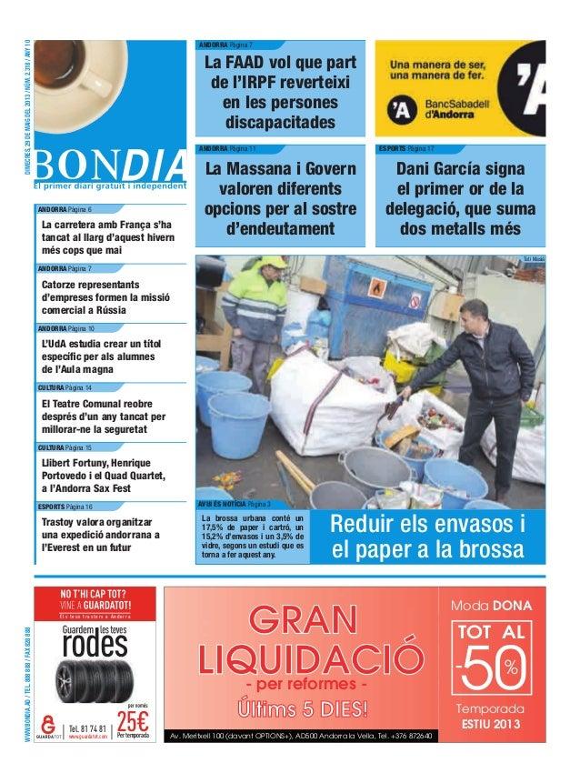 WWW.BONDIA.AD/TEL.808888/FAX828888DIMECRES,29DEMAIGDEL2013/NÚM.2.318/ANY10Els teus trasters a AndorraPertemporadawww.guard...