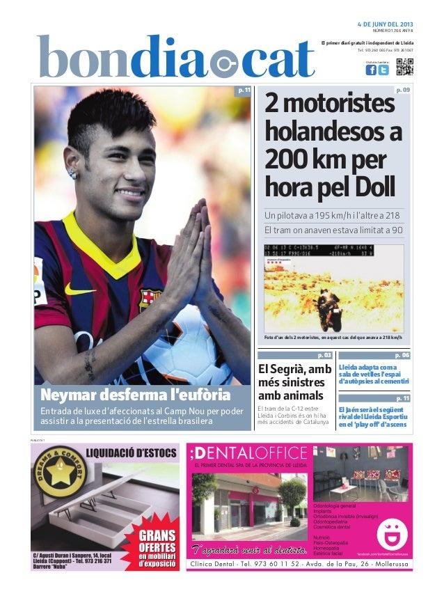 Tel.: 973 260 065 Fax: 973 261 067El primer diari gratuït i independent de LleidaVisita'ns també a:4 DE JUNY DEL 2013PUBLI...