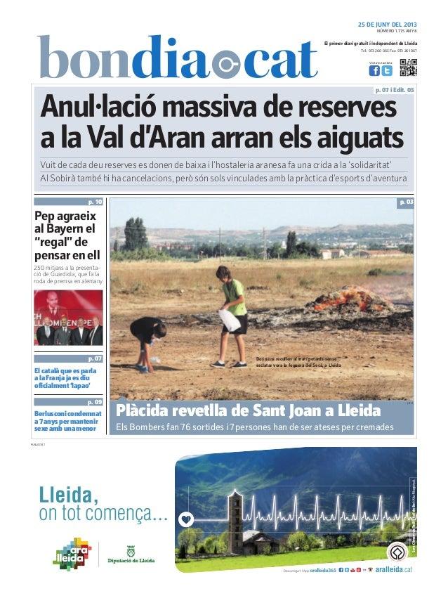 Tel.: 973 260 065 Fax: 973 261 067El primer diari gratuït i independent de LleidaVisita'ns també a:25 DE JUNY DEL 2013Anul...