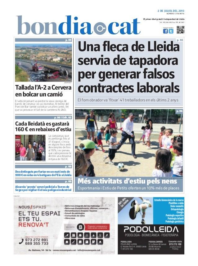 Tel.: 973 260 065 Fax: 973 261 067 El primer diari gratuït i independent de Lleida Visita'ns també a: 2 DE JULIOL DEL 2013...