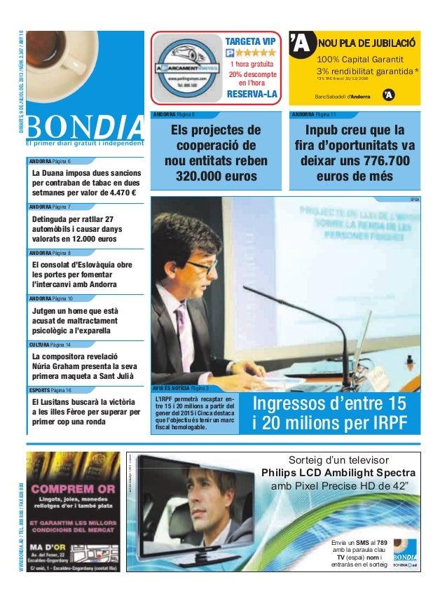 WWW.BONDIA.AD/TEL.808888/FAX828888DIMARTS,9DEJULIOLDEL2013/NÚM.2.347/ANY10 NOU PLA DE JUBILACIÓ 100% Capital Garantit 3% r...