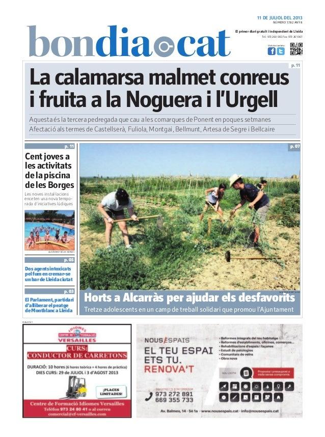 Tel.: 973 260 065 Fax: 973 261 067 El primer diari gratuït i independent de Lleida Visita'ns també a: 11 DE JULIOL DEL 201...