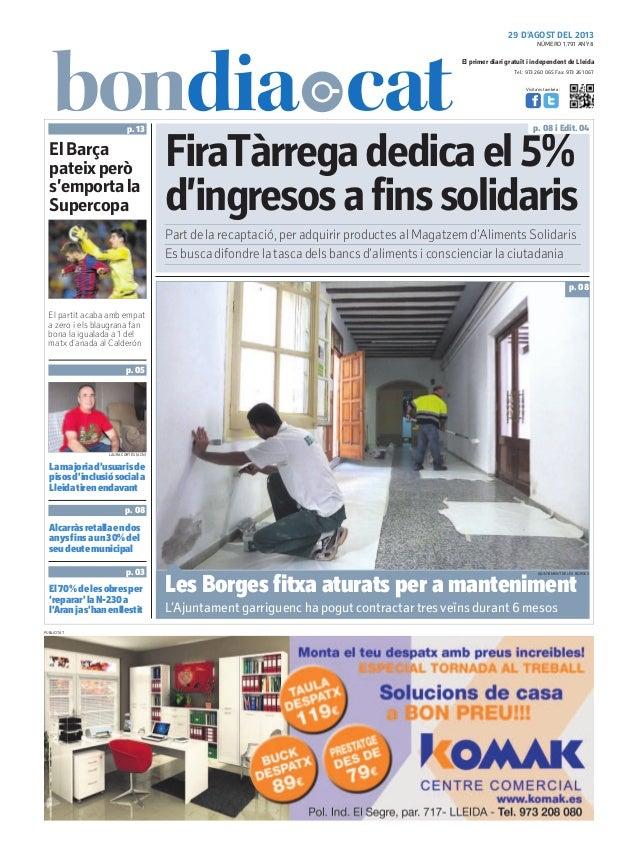 29 D'AGOST DEL 2013 Tel.: 973 260 065 Fax: 973 261 067 El primer diari gratuït i independent de Lleida Visita'ns també a: ...