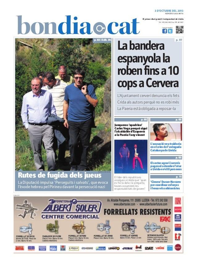 3 D'OCTUBRE DEL 2013 Tel.: 973 260 065 Fax: 973 261 067 El primer diari gratuït i independent de Lleida Visita'ns també a:...