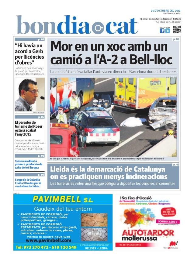 24 D'OCTUBRE DEL 2013 NÚMERO 1.814 ANY 8  El primer diari gratuït i independent de Lleida Tel.: 973 260 065 Fax: 973 261 0...
