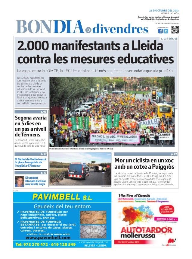 25 D'OCTUBRE DEL 2013 NÚMERO 1.815 ANY 8  Aquest diari es ven conjunta i inseparablement amb El Periódico de Catalunya de ...