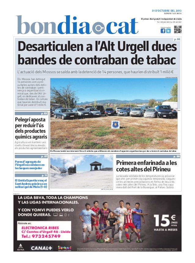 31 D'OCTUBRE DEL 2013 NÚMERO 1.817 ANY 8  El primer diari gratuït i independent de Lleida Tel.: 973 260 065 Fax: 973 261 0...
