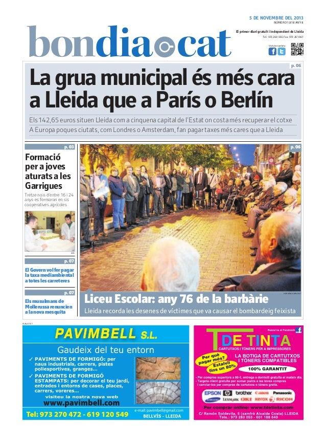 5 DE NOVEMBRE DEL 2013 NÚMERO 1.818 ANY 8  El primer diari gratuït i independent de Lleida Tel.: 973 260 065 Fax: 973 261 ...