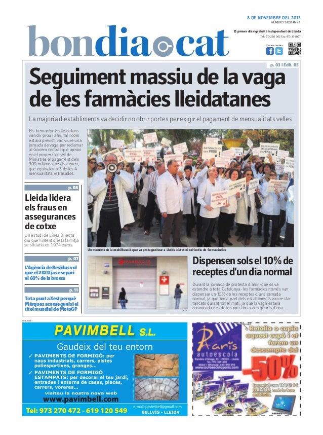 8 DE NOVEMBRE DEL 2013 NÚMERO 1.820 ANY 8  El primer diari gratuït i independent de Lleida Tel.: 973 260 065 Fax: 973 261 ...