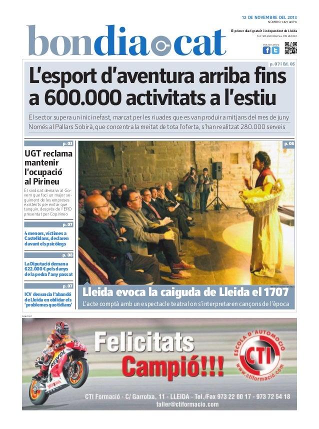 12 DE NOVEMBRE DEL 2013 NÚMERO 1.821 ANY 8  El primer diari gratuït i independent de Lleida Tel.: 973 260 065 Fax: 973 261...