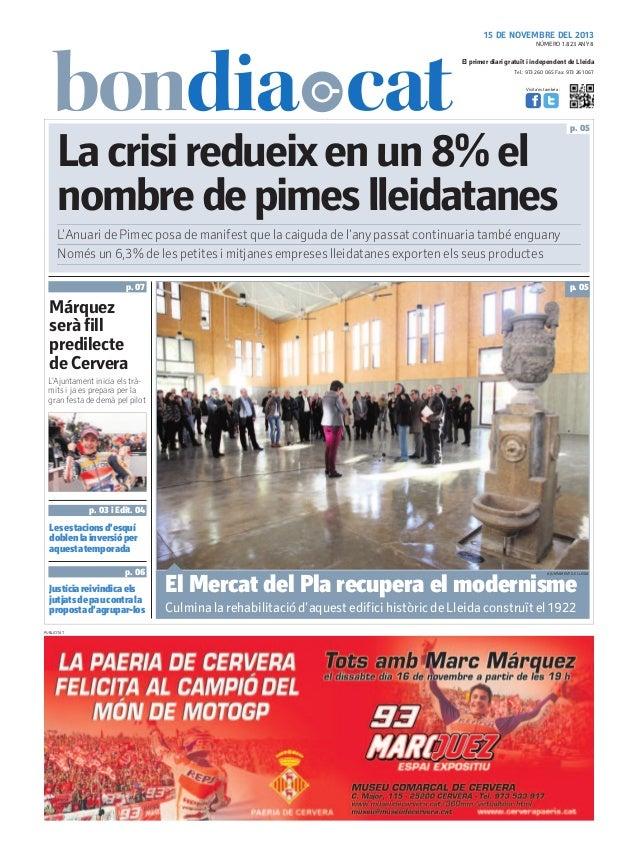 15 DE NOVEMBRE DEL 2013 NÚMERO 1.823 ANY 8  El primer diari gratuït i independent de Lleida Tel.: 973 260 065 Fax: 973 261...